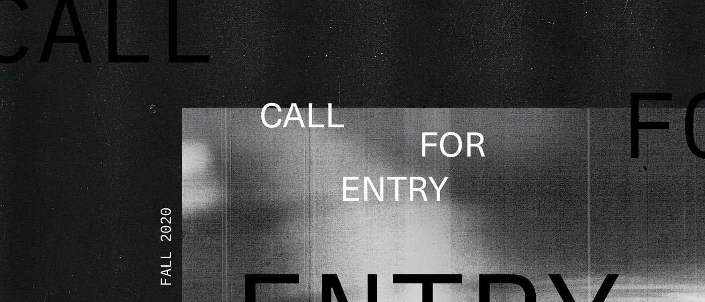 Call for Entry: Fall 2020